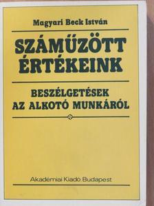 Magyari Beck István - Száműzött értékeink [antikvár]