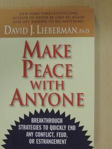 Dr. David J. Lieberman - Make Peace with Anyone [antikvár]