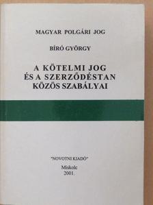 Bíró György - A kötelmi jog és a szerződéstan közös szabályai [antikvár]