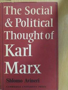 Shlomo Avineri - The Social and Political Thought of Karl Marx [antikvár]