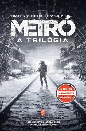 Dmitry Glukhovsky - Metró - A trilógia [eKönyv: epub, mobi]