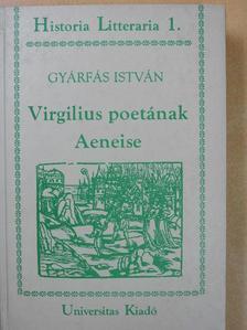 Gyárfás István - Virgilius poetának Aeneise [antikvár]