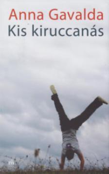 Anna Gavalda - KIS KIRUCCANÁS