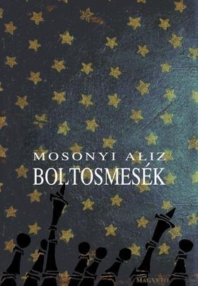 Mosonyi Alíz - Boltosmesék