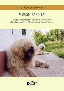 Erzsébet B. Kovács - Murom banditái [eKönyv: pdf]