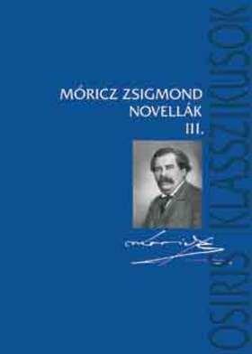 MÓRICZ ZSIGMOND - NOVELLÁK III-IV.