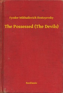 Fjodor Mihajlovics Dosztojevszkij - The Possessed (The Devils) [eKönyv: epub, mobi]