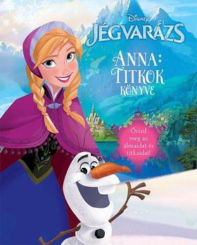 .- - Disney - Jégvarázs - Anna: Titkok könyve