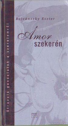 Bojvánszky Eszter - Ámor szekerén [antikvár]