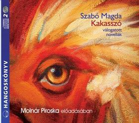 SZABÓ MAGDA - KAKASSZÓ - HANGOSKÖNYV