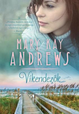 MARY KAY ANDREWS - VÍKENDEZŐK