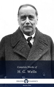H. G. Wells - Delphi Complete Works of H. G. Wells (Illustrated) [eKönyv: epub, mobi]