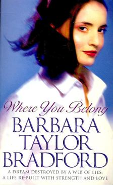 Barbara Taylor BRADFORD - Where You Belong [antikvár]