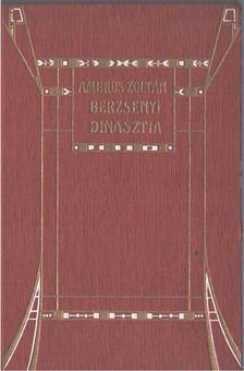 Ambrus Zoltán - A Berzsenyi dinasztia [antikvár]