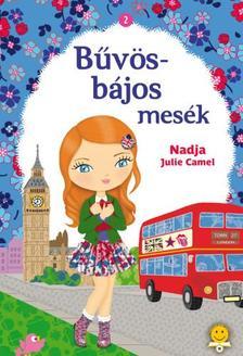 Nadja, Julie Camel - Bűvös-bájos mesék 2. Kate titkos notesze, Shan és az ezüstgyűrű, Sofia és a kristályszív