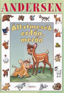 Hans Christian Andersen - Állatmesék erdőn, mezőn [antikvár]