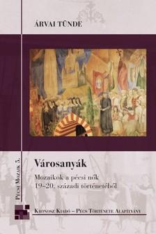 Árvai Tünde - Városanyák [eKönyv: pdf]