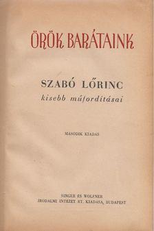 Szabó Lőrinc - Örök barátaink [antikvár]