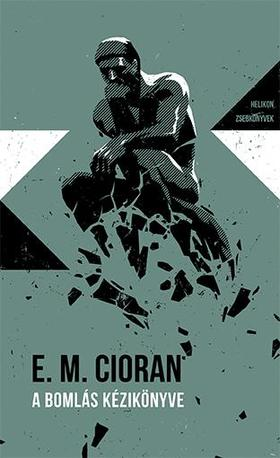 Cioran, Emil - A bomlás kézikönyve - Helikon Zsebkönyvek 90.