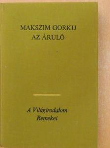 Makszim Gorkij - Az áruló [antikvár]