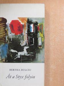 Bertha Bulcsu - Át a Styx folyón [antikvár]