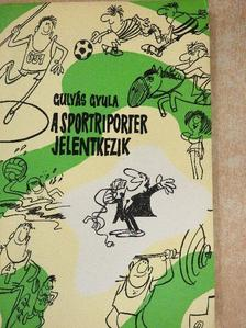 Gulyás Gyula - A sportriporter jelentkezik [antikvár]