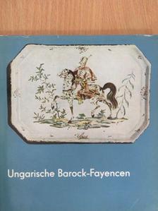 Kiss Ákos - Ungarische Barock-Fayencen [antikvár]