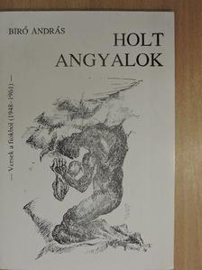 Bíró András - Holt angyalok (dedikált példány) [antikvár]