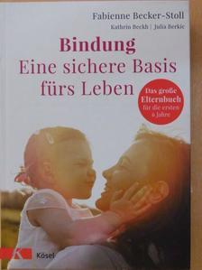 Fabienne Becker-Stoll - Bindung [antikvár]