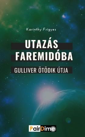 Karinthy Frigyes - Utazás Faremidóba [eKönyv: epub, mobi]