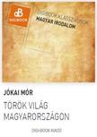 JÓKAI MÓR - Török világ Magyarországon [eKönyv: epub, mobi]