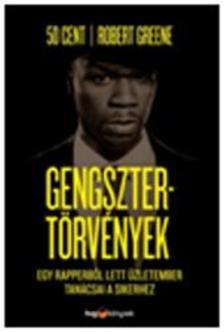50 cent - Robert Greene - Gengsztertörvények - Egy rapperből lett üzletember tanácsai a sikerhez