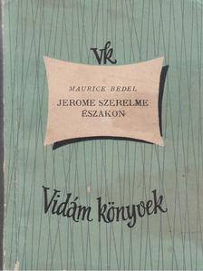 Maurice Bedel - Jerome szerelme északon [antikvár]