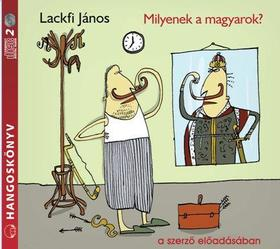 LACKFI JÁNOS - MILYENEK A MAGYAROK - HANGOSKÖNYV