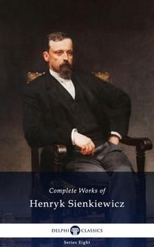 Henryk Sienkiewicz - Delphi Complete Works of Henryk Sienkiewicz (Illustrated) [eKönyv: epub, mobi]