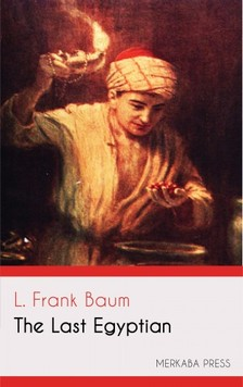 Baum L. Frank - The Last Egyptian [eKönyv: epub, mobi]