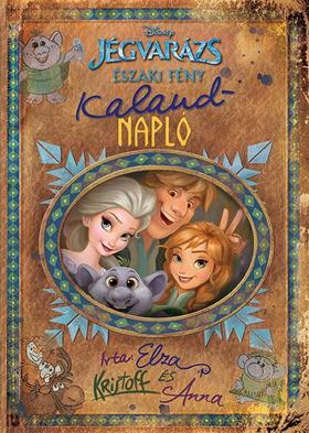 Disney - Jégvarázs - Északi fény: Kalandnapló