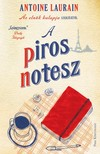 Laurain, Antoine - A piros notesz [eKönyv: epub, mobi]