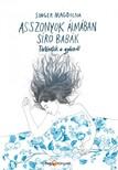 Singer Magdolna - Asszonyok álmában síró babák-Történetek a gyászról [eKönyv: epub, mobi]