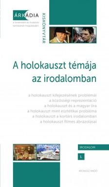 Kisantal Tamás, Mekis D. János (szerk.) - A holokauszt témája az irodalomban [eKönyv: pdf]