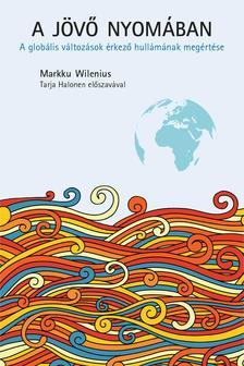 Markku Wilenius - A jövő nyomában