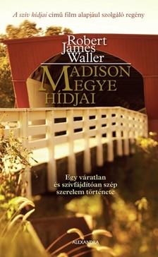 James Robert Waller - Madison megye hídjai [eKönyv: epub, mobi]