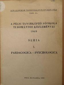 Kálmánchey Zoltán - A Pécsi Tanárképző Főiskola tudományos közleményei 1969 [antikvár]