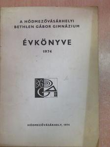Blazovich László - A hódmezővásárhelyi Bethlen Gábor Gimnázium Évkönyve 1974 [antikvár]