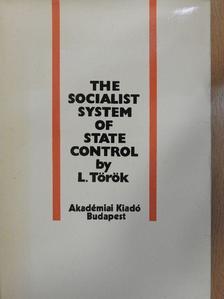 Lajos Török - The Socialist System of State Control [antikvár]