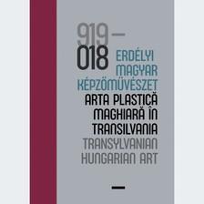 100 év - erdélyi magyar képzőművészet / 100 ani arta plasticã maghiarã în Transilvania / 100 years T