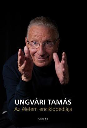Ungvári Tamás - Az életem enciklopédiája [nyári akció]