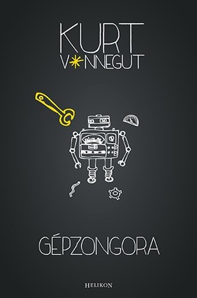 Kurt Vonnegut - Gépzongora [eKönyv: epub, mobi]