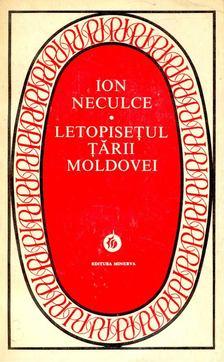 NECULCE, ION - Letopiseþul þarii Moldovei [antikvár]