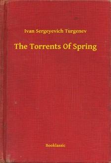 Turgenev, Ivan Sergeyevich - The Torrents Of Spring [eKönyv: epub, mobi]